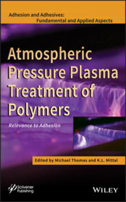 Mittal, K. L. - Atmospheric Pressure Plasma Treatment of Polymers: Relevance to Adhesion, ebook