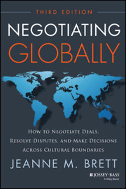 Brett, Jeanne M. - Negotiating Globally: How to Negotiate Deals, Resolve Disputes, and Make Decisions Across Cultural Boundaries, e-bok