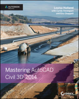 Chappell, Eric - Mastering AutoCAD Civil 3D 2014: Autodesk Official Press, ebook