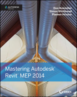 Bokmiller, Don - Mastering Autodesk Revit MEP 2014: Autodesk Official Press, e-bok