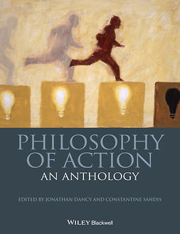 Dancy, Jonathan - Philosophy of Action: An Anthology, e-bok