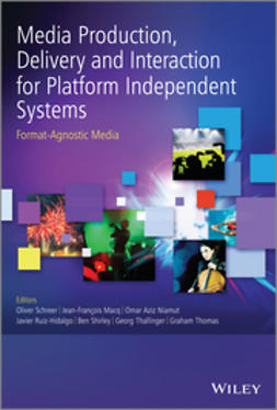 Macq, Jean-François - Media Production, Delivery and Interaction for Platform Independent Systems: Format-Agnostic Media, ebook