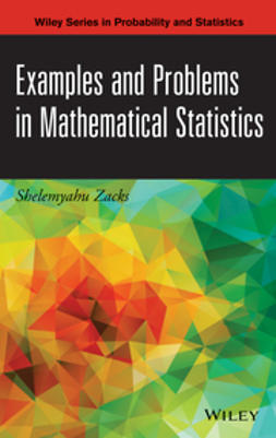 Zacks, Shelemyahu - Examples and Problems in Mathematical Statistics, e-kirja