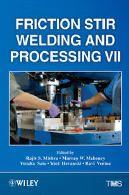 Mishra, Rajiv S. - Friction Stir Welding and Processing VII, ebook