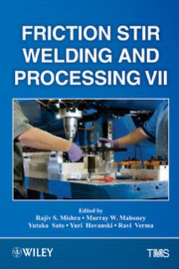 Mishra, Rajiv S. - Friction Stir Welding and Processing VII, ebook