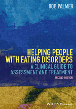 Palmer, Bob - Helping People with Eating Disorders: A Clinical Guide to Assessment and Treatment, e-kirja