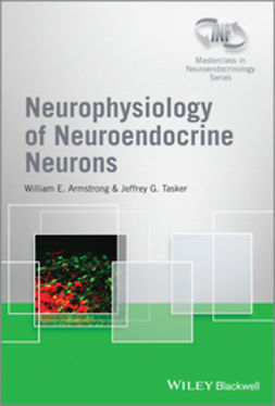 Armstrong, William E. - Neurophysiology of Neuroendocrine Neurons, Enhanced E-Book, ebook