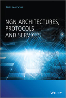 Janevski, Toni - NGN Architectures, Protocols and Services, ebook