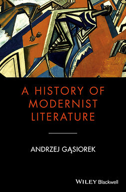 Gasiorek, Andrzej - A History of Modernist Literature, ebook