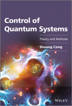 Cong, Shuang - Control of Quantum Systems: Theory and Methods, ebook