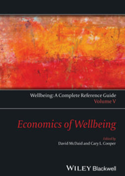 Cooper, Cary L. - Wellbeing: A Complete Reference Guide, Economics of Wellbeing, e-bok