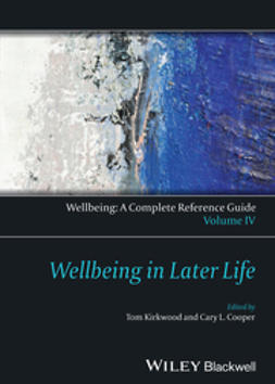 Cooper, Cary L. - Wellbeing: A Complete Reference Guide, Wellbeing in Later Life, e-bok