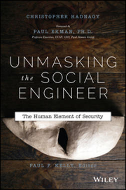 Ekman, Paul - Unmasking the Social Engineer: The Human Element of Security, ebook