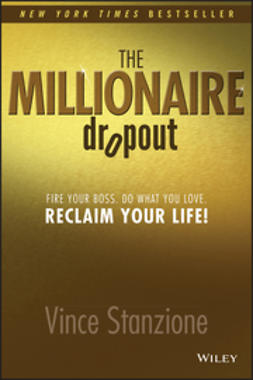 Stanzione, Vince - The Millionaire Dropout: Fire Your Boss. Do What You Love. Reclaim Your Life!, ebook