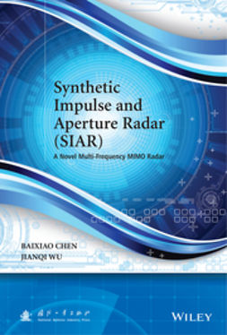 Chen, Baixiao - Synthetic Impulse and Aperture Radar (SIAR): A Novel Multi-Frequency MIMO Radar, ebook