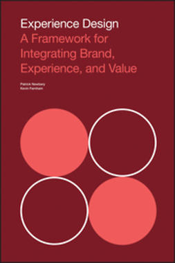 Farnham, Kevin - Experience Design: A Framework for Integrating Brand, Experience, and Value, e-kirja