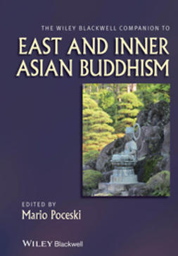 Poceski, Mario - The Wiley Blackwell Companion to East and Inner Asian Buddhism, e-kirja