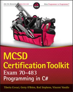 Covaci, Tiberiu - MCSD Certification Toolkit (Exam 70-483): Programming in C#, ebook