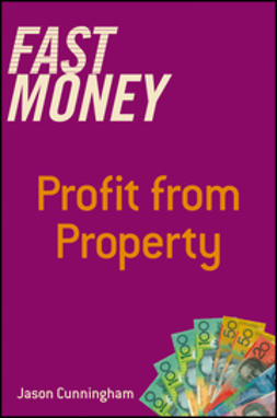 Cunningham, Jason - Fast Money: Profit From Property, ebook