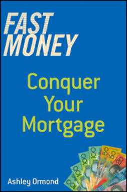 Ormond, Ashley - Fast Money: Conquer Your Mortgage, ebook
