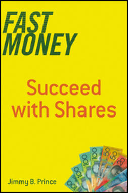 Prince, Jimmy B. - Fast Money: Succeed with Shares, e-kirja