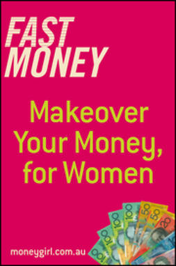 Dubecki, Nina - Fast Money: Makeover Your Money for Women, e-kirja
