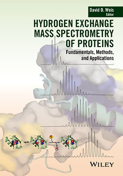 Weis, David D. - Hydrogen Exchange Mass Spectrometry of Proteins: Fundamentals, Methods, and Applications, ebook