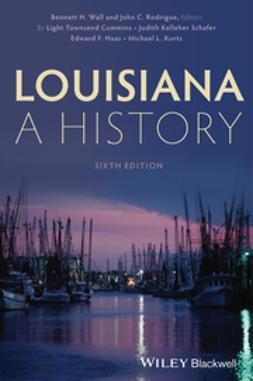Wall, Bennett H - Louisiana: A History, e-kirja