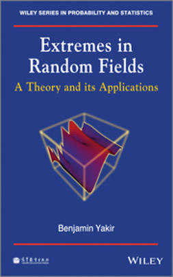 Yakir, Benjamin - Extremes in Random Fields: A Theory and Its Applications, e-kirja