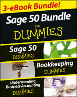 Epstein, Lita - Sage 50 For Dummies Three e-book Bundle: Sage 50 For Dummies; Bookkeeping For Dummies and Understanding Business Accounting For Dummies, ebook