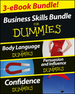 Burton, Kate - Business Skills For Dummies Three e-book Bundle: Body Language For Dummies, Persuasion and Influence For Dummies and Confidence For Dummies, e-bok