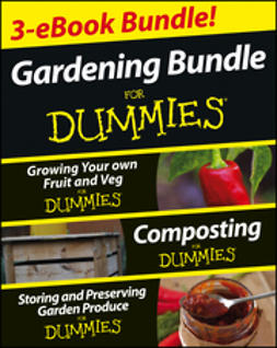 Cromwell, Cathy - Gardening For Dummies Three e-book Bundle: Growing Your Own Fruit and Veg For Dummies, Composting For Dummies and Storing and Preserving Garden Produce For Dummies, e-kirja