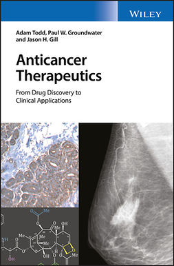Gill, Jason H. - Anticancer Therapeutics: From Drug Discovery to Clinical Applications, ebook