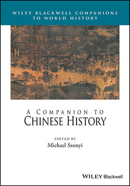Szonyi, Michael - A Companion to Chinese History, ebook