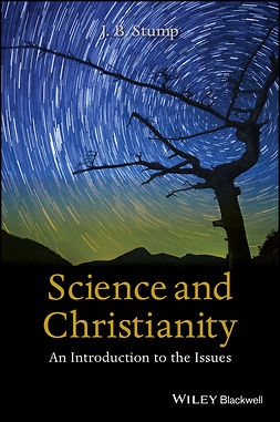 Stump, J. B. - Science and Christianity: An Introduction to the Issues, e-bok