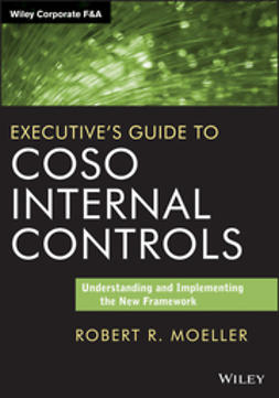 Moeller, Robert R. - Executive's Guide to COSO Internal Controls: Understanding and Implementing the New Framework, ebook