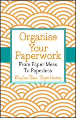 Bennie, MaryAnne - Organise Your Paperwork: From Paper Mess To Paperless, ebook