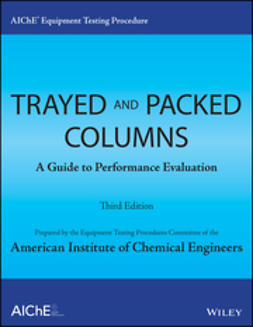 - AIChE Equipment Testing Procedure - Trayed and Packed Columns: A Guide to Performance Evaluation, ebook