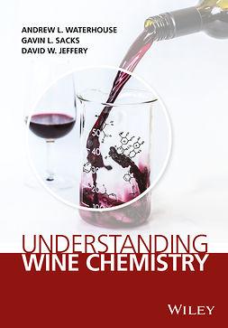 Jeffery, David W. - Understanding Wine Chemistry, ebook