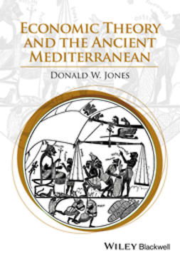 Jones, Donald W. - Economic Theory and the Ancient Mediterranean, ebook