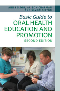 Felton, Simon - Basic Guide to Oral Health Education and Promotion, e-bok