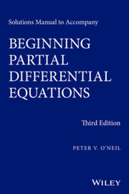 O'Neil, Peter V. - Solutions Manual to Accompany Beginning Partial Differential Equations, ebook