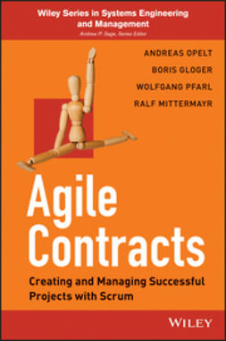 Opelt, Andreas - Agile Contracts: Creating and Managing Successful Projects with Scrum, e-bok