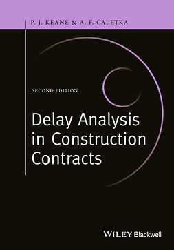 Caletka, Anthony F. - Delay Analysis in Construction Contracts, e-kirja