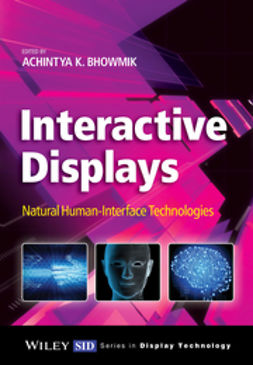 Bhowmik, Achintya K. - Interactive Displays: Natural Human-Interface Technologies, ebook