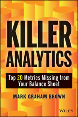 Brown, Mark Graham - Killer Analytics: Top 20 Metrics Missing from your Balance Sheet, ebook