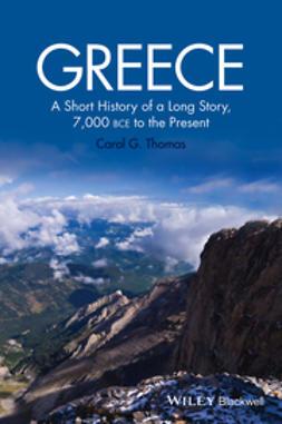 Thomas, Carol G. - Greece: A Short History of a Long Story, 7,000 BCE to the Present, e-bok