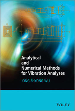 Wu, Jong-Shyong - Analytical and Numerical Methods for Vibration Analyses, ebook