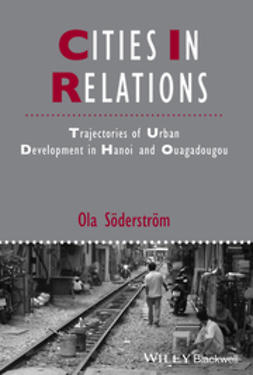 Söderström, Ola - Cities in Relations: Trajectories of Urban Development in Hanoi and Ouagadougou, e-bok