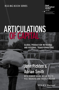 Begg, Robert - Articulations of Capital: Global Production Networks and Regional Transformations, e-bok